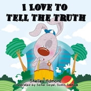 I Love to Tell the Truth - I Love to... ebook by Shelley Admont, KidKiddos Books