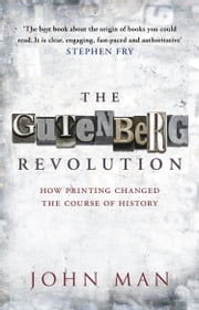 The Gutenberg Revolution ebook by John Man