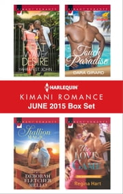 Harlequin Kimani Romance June 2015 Box Set - Heat Wave of Desire\Stallion Magic\Touch of Paradise\The Love Game ebook by Yahrah St. John,Deborah Fletcher Mello,Dara Girard,Regina Hart