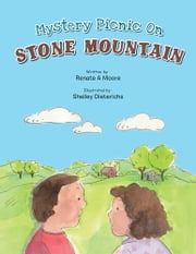 Mystery Picnic On Stone Mountain ebook by Renate A Moore