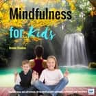 Mindfulness for Kids audiobook by Brenda Shankey