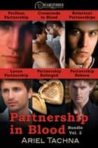 Partnership in Blood Bundle Vol. 2 ebook by Ariel Tachna