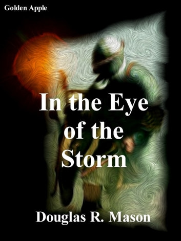 In the Eye of the Storm ebook by Douglas R. Mason