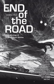 End of the Road ebook by Jonathan Oliver,Philip Reeve,Zen Cho