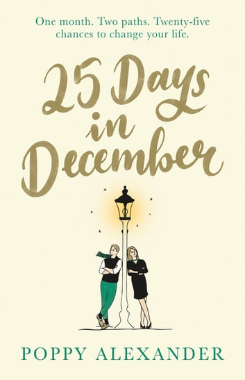 25 Days in December - A heartwarming Christmas romance that will help you believe in love again this festive season ebook by Poppy Alexander