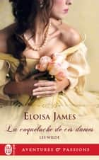 Les Wilde (Tome 1) - La coqueluche de ces dames ebook by Eloisa James, Maud Godoc