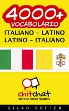 4000+ vocabolario Italiano - Latino ebook by Gilad Soffer