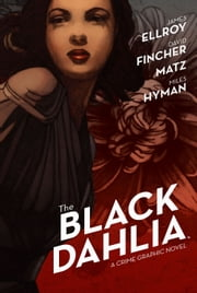 The Black Dahlia ebook by James Ellroy,David Fincher,Matz,Miles Hyman