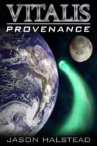 Provenance - Vitalis, #3 ebook by Jason Halstead