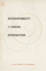 Accountability in Social Interaction ebook by Jeffrey D. Robinson