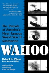 Wahoo - The Patrols of America's Most Famous World War II Submarine ebook by Richard O'Kane