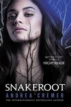 Snakeroot ebook by Andrea Cremer