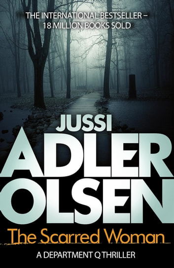 The Scarred Woman - Department Q 7 eBook by Jussi Adler-Olsen