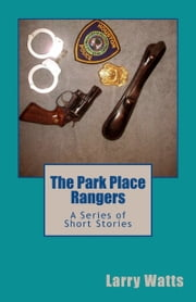 The Park Place Rangers: A Series of Short Stories ebook by Larry Watts