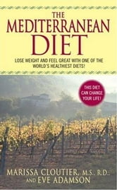 The Mediterranean Diet - (author To Come) ebook by Marissa Cloutier,Eve Adamson