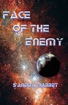 Face of the Enemy ebook by Sandra Barret