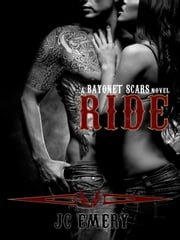 Ride - Bayonet Scars, #1 ebook by JC Emery