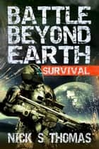 Battle Beyond Earth: Survival ebook by
