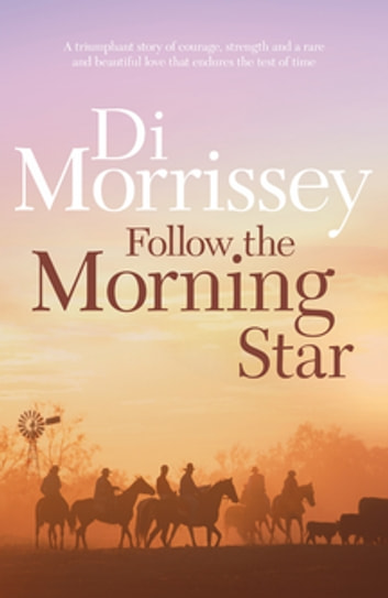 Follow the Morning Star ebook by Di Morrissey