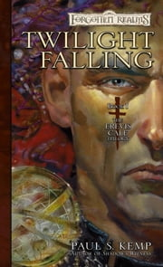 Twilight Falling - The Erevis Cale Trilogy, Book I ebook by Paul S. Kemp