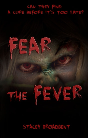 Fear the Fever ebook by Stacey Broadbent