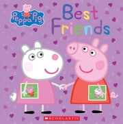Best Friends (Peppa Pig) ebook by Scholastic,Eone