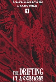 The Drifting Classroom: Perfect Edition, Vol. 1 ebook by Kazuo Umezu