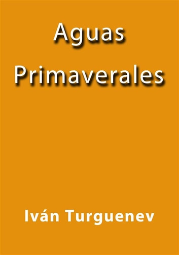Aguas primaverales ebook by Iván Turguenev