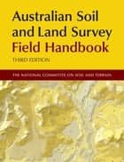 Australian Soil and Land Survey Field Handbook ebook by National Committee on Soil and Terrain