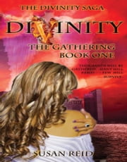 Divinity: The Gathering: Book One ebook by Susan Reid