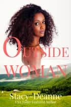 Outside Woman - A BWWM Amish Romance ebook by Stacy-Deanne