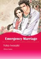 Emergency Marriage (Harlequin Comics) ebook by Olivia Gates,Yoko Iwazaki