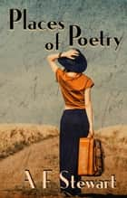 Places of Poetry ebook by A. F. Stewart
