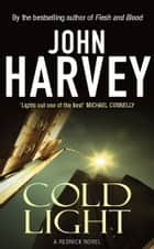 Cold Light - (Resnick 6) ebook by John Harvey