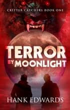 Terror by Moonlight ebook by Hank Edwards