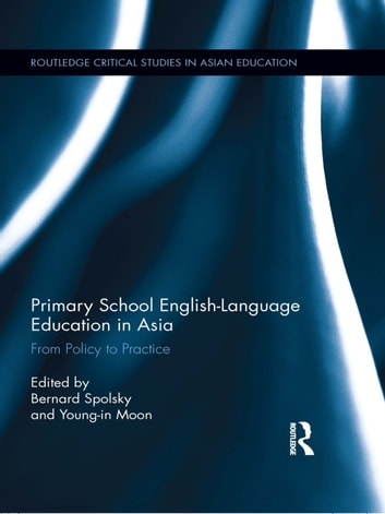 Primary School English-Language Education in Asia - From Policy to Practice ebook by