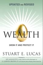 Wealth - Grow It and Protect It, Updated and Revised E-bok by Stuart E. Lucas