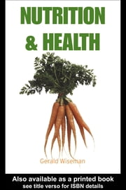 Nutrition and Health ebook by Wiseman, Gerald