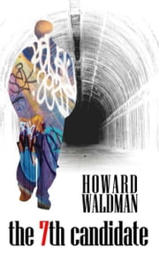 The Seventh Candidate ebook by Howard Waldman