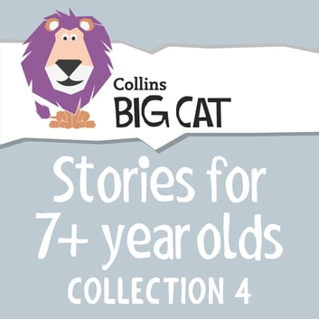 Stories for 7+ year olds: Collection 4 (Collins Big Cat Audio) audiobook by Cliff Moon,Collins Big Cat