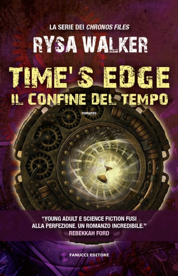 Time's Edge - Il confine del tempo ebook by Rysa Walker