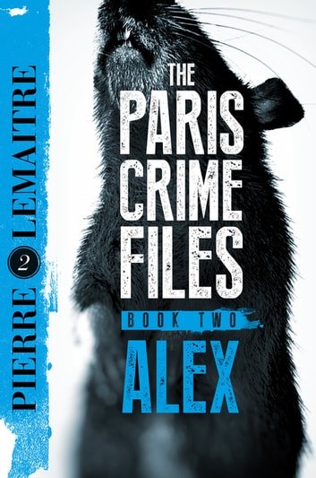 Alex - The Heart-Stopping International Bestseller ebook by Pierre Lemaitre