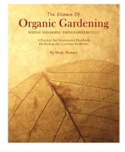The Essence of Organic Gardening ebook by Hermary, Heide