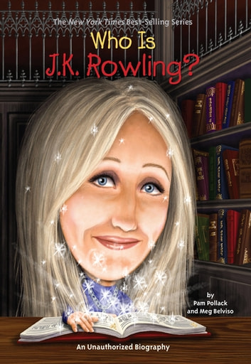 Who Is J.K. Rowling? ebook by Pam Pollack,Meg Belviso,Who HQ
