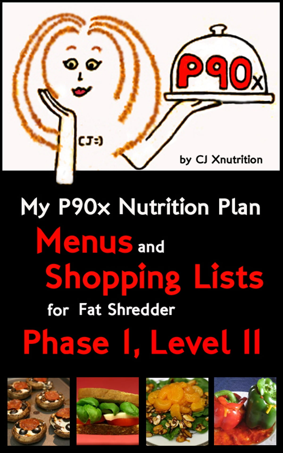 My P90x Nutrition Plan: Menus and Shopping Lists for Fat Shredder, Phase 1,  Level II ebook by CJ Xnutrition - Rakuten Kobo