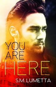 You Are Here ebook by S.M. Lumetta