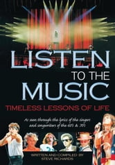 Listen To The Music - The Words You Don't Hear When You Listen To The Music ebook by Steve Richards