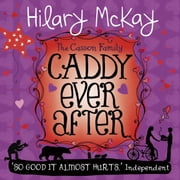 Caddy Ever After - Book 4 audiobook by Hilary Mckay