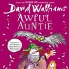 Awful Auntie audiobook by David Walliams, David Walliams, Maggie Steed, Nitin Ganatra
