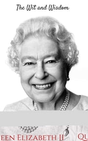 The Wit and Wisdom of Queen Elizabeth II ebook by Peter Jennings